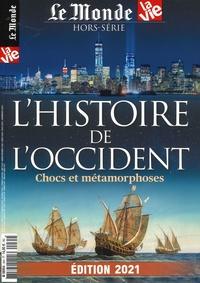 Le Monde et  La Vie - Le Monde Hors-série : L'histoire de l'Occident - Chocs et métamorphoses.