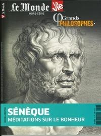 Chantal Cabé et Jaime Moreno - Le Monde Hors-série La Vie N° : Grands philosophes - Sénèque, méditations sur le bonheur.