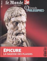 Chantal Cabé - Le Monde Hors-série La Vie N° : Grands philosophes - Epicure, la sagesse des plaisirs.