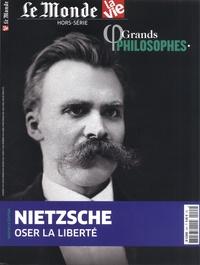 José Rafael Hernandez Arias - Le Monde Hors-série La Vie N° : Grands philosophes - Nietzsche, Oser la liberté.