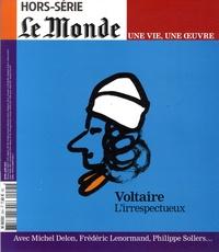 Michel Delon - Le Monde Hors-série N° 25 : Voltaire - L'irrespectueux.