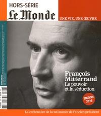 Louis Dreyfus - Le Monde Hors-série N° 29, fé : Mitterrand - Le pouvoir de la séduction.