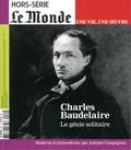 Vincent Giret - Le Monde Hors-série N° 35, ju : Charles Baudelaire - Le génie solitaire.