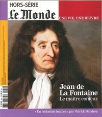 Le Monde - Le Monde Hors-série N° 38, ma : Une vie, une oeuvre : Jean de La Fontaine.