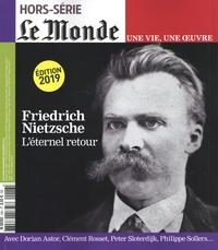 Frédéric Joignot - Le Monde Hors-série N° 43 : Friedrich Nietzsche - L'éternel retour.