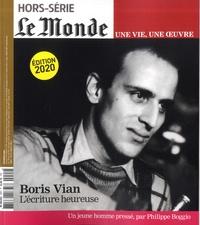 Luc Bronner - Le Monde Hors-série N° 44, fé : Une vie, une oeuvre - Boris Vian : L'écriture heureuse.