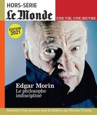 Nicolas Truong - Le Monde Hors-série N° 49 : Edgar Morin - Le philosophe indiscipliné.