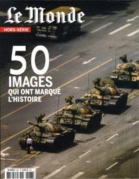 Michel Lefebvre-Peña - Le Monde Hors-série N° 63, se : 50 images qui ont marqué l'histoire.