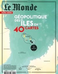 Le Monde - Le Monde Hors-série N° 67, ju : Géopolitique des îles.