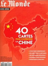 Le Monde - Le Monde Hors-série N° 75, ma : 40 cartes pour comprendre la Chine.