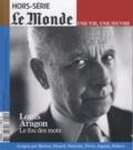 Louis Dreyfus - Le Monde Hors-série novembre- : Louis Aragon, le fou des mots.