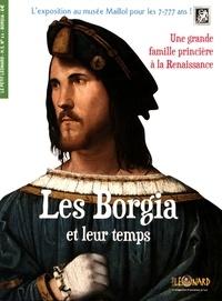 Jeanne Faton-Boyancé - Le Petit Léonard Hors-série N°11 : Les Borgia et leur temps.