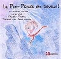 Vincent Graal - Le petit prince est revenu. 1 CD audio