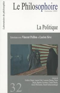 Vincent Peillon et Lucien Sève - Le Philosophoire N° 32, Automne 2009 : La Politique.