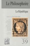 Jean-Fabien Spitz - Le Philosophoire N° 39, Printemps 201 : La République.