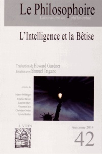 Vincent Citot - Le Philosophoire N° 42, Automne 2014 : L'intelligence et la bêtise.