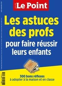 Louise Cuneo - Le Point hors-série Aout-Septembre 2021 : Les astuces des profs pour faire réussir leurs enfants - 300 bons réflexes à adopter à la maison et en classe.