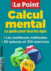 Le Point - Le Point hors-série  : Calcul mental - Le guide pour tous les âges.