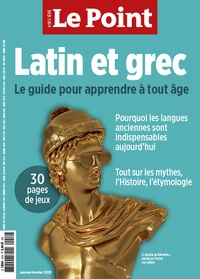 Le Point - Le Point hors-série  : Latin et grec - Le guide pour apprendre à tout âge.