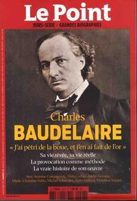 Catherine Golliau - Le Point hors-série - Les grandes biographies N° 23 : Charles Baudelaire.