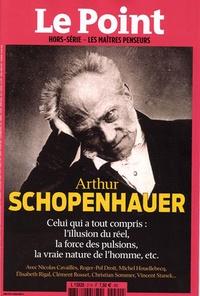 Catherine Golliau et Etienne Gernelle - Le Point hors-série - Les Maîtres penseurs N° 21 : Arthur Schopenhauer.
