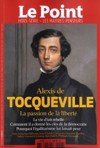Catherine Golliau - Le Point hors-série - Les Maîtres penseurs N°24, mai-juin 2018 : Alexis de Tocqueville - La passion de la liberté.