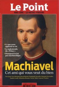 Etienne Gernelle et Catherine Golliau - Le Point hors-série - Les Maîtres penseurs N° 27, février-mars  : Machiavel.