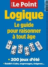Le Point - Le Point hors-série  : Logique - Le guide pour raisonner à tout âge.