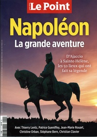 Etienne Gernelle et Florent Barraco - Le Point hors-série N° 1 décembre 2020 - : Napoléon, la grande aventure - D'ajaccio à Sainte-Hélène, les 50 lieux qui ont fait sa légende.