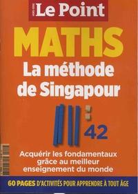 Louise Cuneo et Etienne Gernelle - Le Point hors-série N° 2 : Maths - La méthode de Singapour.