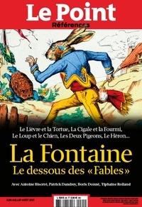 """Catherine Golliau - Le Point hors-série - Références N° 85, juin-juillet- : Lafontaine, le dessous des """"Fables""""."""