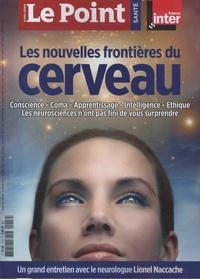 Anne Jeanblanc et Etienne Gernelle - Le Point hors-série - santé N° 13, mars-avril 20 : Les nouvelles frontières du cerveau.