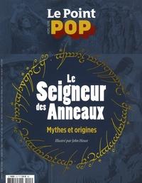 Etienne Gernelle - Le Point POP Hors-série N°3 : Le seigneur des Anneaux - Mythes et origines.