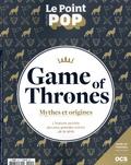 Phalène de La Valette - Le Point POP Hors-série N°5, mars : Game of Thrones - Mythes et origines.