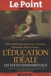 Catherine Golliau - Le Point hors-série - Références N° 66, octobre-novem : L'éducation idéale - Les textes fondamentaux.