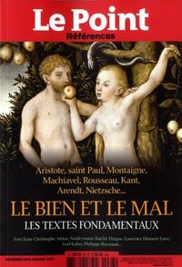 Catherine Golliau - Le Point hors-série - Références N° 67, décembre 2016 : Le bien et le mal - Les textes fondamentaux.