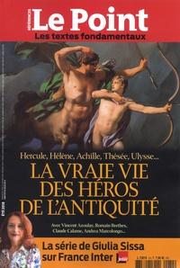 Catherine Golliau - Le Point hors-série - Références N° 74, juillet-août  : La vraie vie des héros de l'Antiquité.
