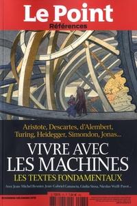 Catherine Golliau - Le Point hors-série - Références N° 75, novembre-déce : Vivre avec les machines - Les textes fondamentaux.