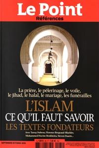 Catherine Golliau - Le Point hors-série - Références Septembre-octobre 20 : L'Islam, ce qu'il faut savoir - Les textes fondateurs.