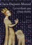 Clara Dupont-Monod - Le roi disait que j'étais diable. 1 CD audio MP3