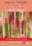 Audur Ava Olafsdottir - Le rouge vif de la rhubarbe. 1 CD audio MP3