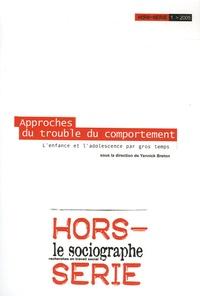 Yannick Breton - Le sociographe Hors-série N° 1/2005 : Approches du trouble du comportement - L'enfance et l'adolescence par gros temps.