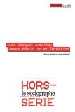 Jacques Papay - Le sociographe Hors-série N° 3/2008 : Avec Jacques Ardoino : temps, éducation et formation.