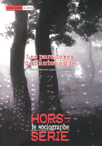 Guillaume Nemer - Le sociographe Hors-série N° 6/2013 : Les paradoxes de l'autonomie.