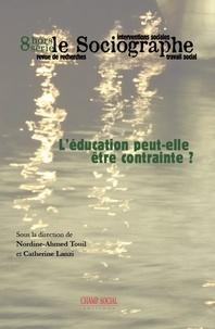 Ahmed Nordine Touil et Catherine Lenzi - Le sociographe Hors-série N° 8 : Contraindre et éduquer, un pari impossible ?.