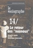 Charles Foxonet et  Collectif - Le sociographe N° 14 Mai 2004 : Le retour des nounous - Regards croisés sur les assistantes maternelles.