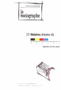 Champ Social - Le sociographe N°19 : Histoires d'écrire (2) - Imprimer du lien social.