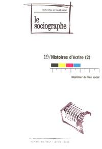 Philippe Crognier et Gilbert Millet - Le sociographe N° 19, Janvier 2006 : Histoires d'écrire (2) - Imprimer du lien social.