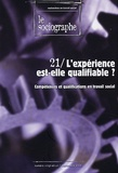 Jacques Papay et Guy-Noël Pasquet - Le sociographe N° 21, Septembre 200 : L'expérience est-elle qualifiable ? - Compétences et qualifications en travail social.