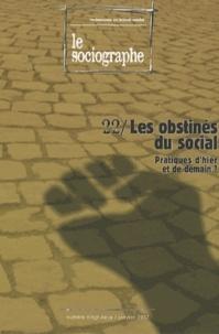 Champ Social - Le sociographe N°22 : Les obstinés du social - Pratiques d'hier et de demain ?.